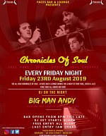 Chronicles of Soul - Every Friday At Faces Bar and Lounge