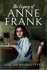 The Legacy of Anne Frank by Gillian Walnes Perry MBE At The Higgins Bedford