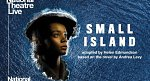 NT LIVE: Small Island (Encore Screening) at The Quarry Theatre