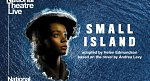 NT LIVE: Small Island at The Quarry Theatre